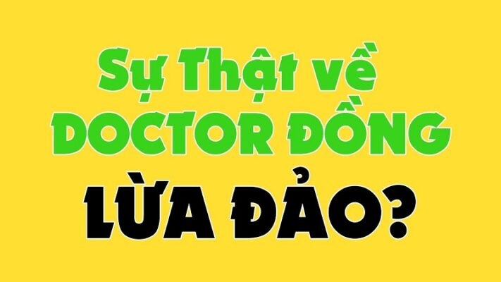 Doctor Đồng lừa đảo có đúng không