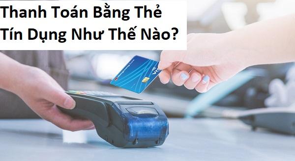 thanh toán bằng thẻ tín dụng như thế nào