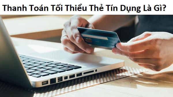 thanh toán tối thiểu thẻ tín dụng là gì
