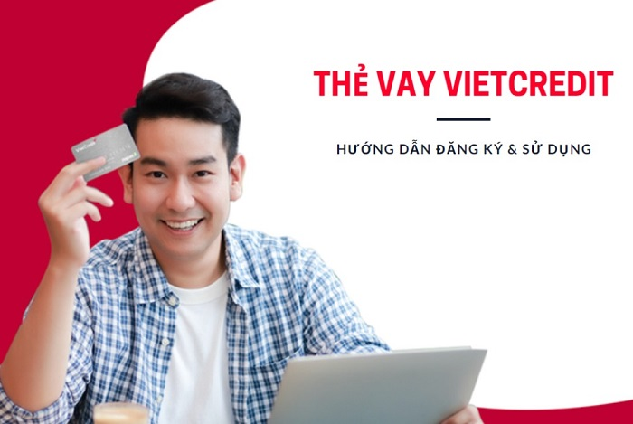 hướng dẫn sử dụng thẻ vay VietCredit