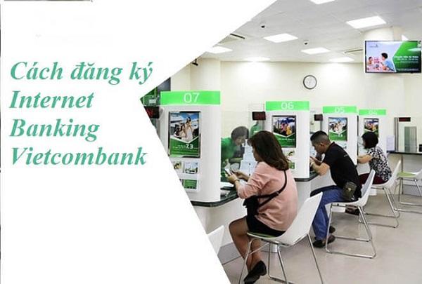cách đăng ký Internet Banking VCB