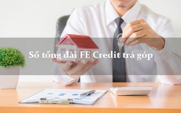 Tổng đài FE Credit trả góp